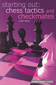 Starting out: chess tactics and checkmates